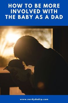 How to Be More Involved With the Baby as a Dad: Babies can be a bit daunting to even the best dad, so we have some great tips for helping you become more involved in their daily activities. Bonding Activities, Daily Activities, Dad Baby, Mom And Baby, New Dads, Happy Kids, Best Dad, Infants, Parenting Advice