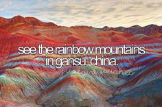 See the Rainbow Mountains in Gansu, China - Bucket List