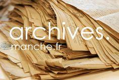 Les archives de la Manche, c'est un site internet et un moteur de recherche    http://recherche.archives.manche.fr/    http://archives.manche.fr/