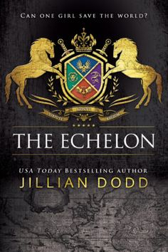 The Echelon.  Book #7 in the Spy Girl series by USA Today bestselling author, Jillian Dodd.