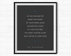 Photograph by Ed Sheeran - Song Lyrics Printable Poster - Wall Art Lyric Art Home Decor 8x10 [Instant Download] by mydeardear