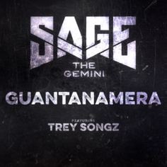 """Sage The Gemini Ft. Trey Songz 