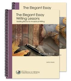 The Elegant Essay [Teacher/Student Combo] | Institute for Excellence in Writing.  Spring/Summer prep for high school.
