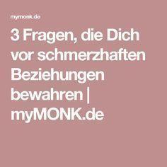 3 Fragen, die Dich vor schmerzhaften Beziehungen bewahren | myMONK.de