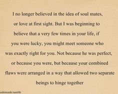 I no longer believed in the idea of soul mates.