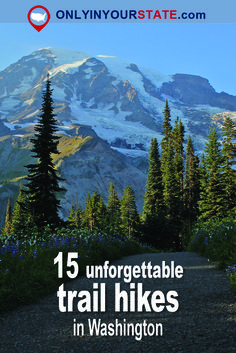 Travel | Washington | Attractions | Sites | Explore | Adventure | Things To Do | Hikes | Best Hikes | Trails | Unique | Outdoor