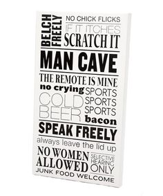 In the basement we don't have.  Take a look at this Black Man Cave Rules Sign by Twelve Timbers on #zulily today!