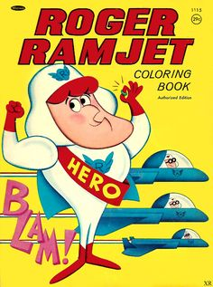 Roger Ramjet Coloring Book by Whitman Vintage Cartoon, Vintage Comics, Vintage Toys, Cartoon Quotes, Cartoon Tv, Cartoon Crazy, Classic Cartoon Characters, Classic Cartoons, Comic Book Covers