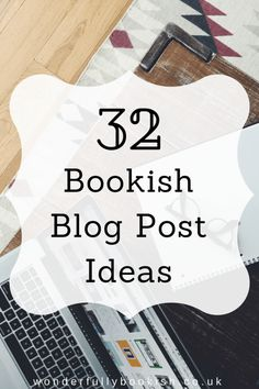 Struggling to come up with blog post ideas? Here's a list of 32 blog post ideas for book bloggers! | Wonderfully Bookish