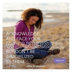 #ldsconf quote about facing weakness with faith #thegospelisabouthope