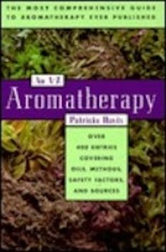Aromatherapy A-Z by Patricia Davis -  A-Z Aromatherapy: Over 400 Entries Covering Oils, Methods, Safety Factors, and Sources - Aromatherapy: An A-Z is a complete guide to the art and science of using essential plants and oils in treatments.  http://www.nursehealer.com/library