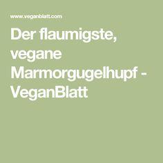 Der flaumigste, vegane Marmorgugelhupf - VeganBlatt