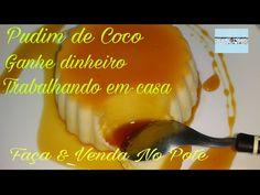 PUDIM DE COCO NO POTE, SUPER ECONÔMICO E VENDE MUITO BEM. - YouTube