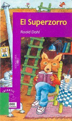 El Superzorro de Roald Dahl; ilustrado por horacio Elena. Publicado por Alfaguara, 2001.