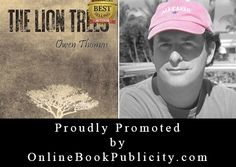 Online Book Publicity Proudly Promoting Amazon Best Selling author Owen Thomas and his novel: The Lion Trees http://www.onlinebookpublicity.com/personal-growth-novel.html