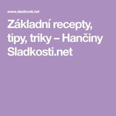 Základní recepty, tipy, triky – Hančiny Sladkosti.net