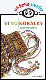 Etnokorálky — Jiroušková Jana | Knihy GRADA.SK