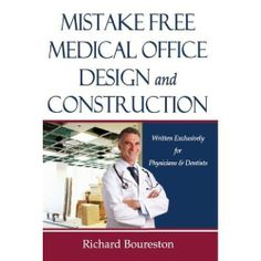 Mistake Free Medical Office Design and Construction: Exclusively Written for Doctors and Dentists Rookie Mistake, Medical Office Design, Buy Office, Future Career, Dentists, Make It Work, Doctors, Office Ideas, Office Decor