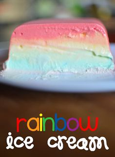 Rainbow ice cream made with jello and vanilla ice cream. Thats it.