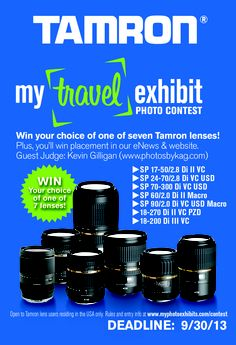 Proud to be the judge of Tamron's 2013 my travel photo exhibit! See my name and website on the flier!