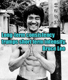 Bruce Lee Picture Quote. Need to remember this about getting in shape.