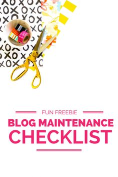 A FREE blog maintenance checklist printable to keep your blog looking, running and doing GREAT!