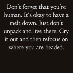 Don't forget that you're human