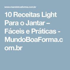 10 Receitas Light Para o Jantar – Fáceis e Práticas - MundoBoaForma.com.br