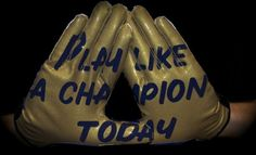 Notre-Dame-Play-Like-a-Champion-Today-gloves- I don't really care for Notre Dame, but these gloves are sick...and we have the same sign hanging in our theatre!