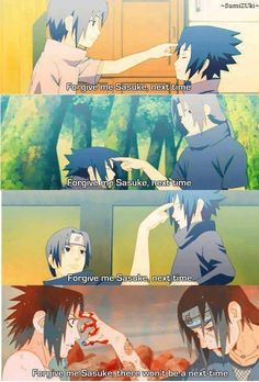 Naruto - Forgive me Sasuke I literally cried when Itachi said this! Why'd Itachi have to die? He's twice the man Sasuke is! Anime Naruto, Naruto Comic, Sad Anime, Naruto Shippuden Anime, Itachi Uchiha, Naruto Und Sasuke, Naruto Cute, Sasuke Uchiha Quotes, Sasuke And Naruto Love