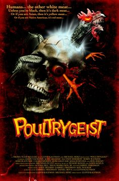 Poultrygeist... I watched this over the weekend. Too funny.