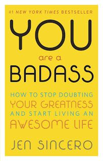 You Are A Badass: How To Stop Doubting Your Greatness And Start Living An Awesome Life - 7 Personal Development Books Which Changed My Views On Life And Business