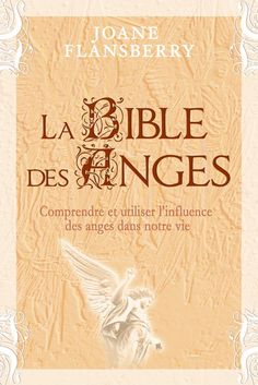 JOANE FLANSBERRY - La Bible des Anges - Ésotérisme - LIVRES - Renaud-Bray.com - Ma librairie coup de coeur