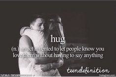 hug: an act invented to let people you know love them without having to say anything Mood Quotes, Crush Quotes, Wisdom Quotes, Life Quotes, Friend Quotes, Unique Words, Beautiful Words, Teen Definition, Teen Words
