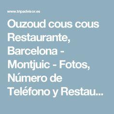 Ouzoud cous cous Restaurante, Barcelona - Montjuic - Fotos, Número de Teléfono y Restaurante Opiniones - TripAdvisor