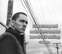 Eminem isn't my inspiration. If he became a Christian then maybe. I just really like this quote♥️