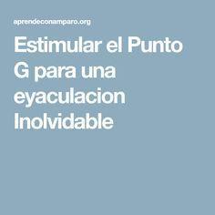 Estimular el Punto G para una eyaculacion Inolvidable