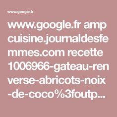 www.google.fr amp cuisine.journaldesfemmes.com recette 1006966-gateau-renverse-abricots-noix-de-coco%3foutput=amp