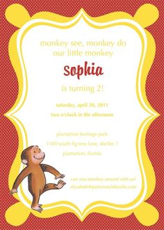 Curious George party, like the wording in the beginning