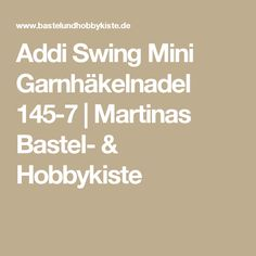 Addi Swing Mini Garnhäkelnadel 145-7   Martinas Bastel- & Hobbykiste