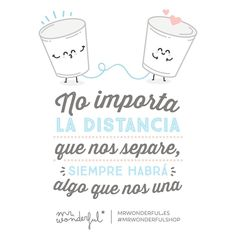 Nuestra amistad no entiende de fronteras ni kilómetros #mrwonderful #quotes #love Love Is Sweet, Just Love, Just In Case, Words Quotes, Love Quotes, Funny Quotes, Best Friends Forever, Spanish Quotes, Funny Images