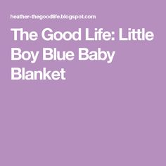 The Good Life: Little Boy Blue Baby Blanket