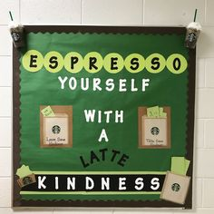 Interactive kindness bulletin board Interactive kindness bulletin board with a Starbucks theme. There is a bag with kindness quotes for students to take for a quick pick me up, a bag to leave notes of kindness for others and blank p