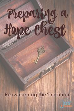 Preparing a Hope Chest: Reawakening the Tradition - An old fashion idea or one that builds a legacy of love that will be cherished for a lifetime?   www.joyinthehome.com