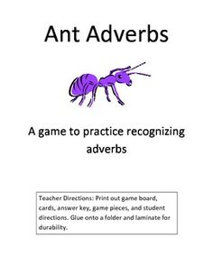 Ant Adverbs: An easy to play game to practice recognizing adverbs in sentences. Printable includes: game board, question cards, answer key, etc.