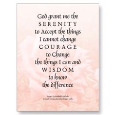 Shop Serenity Prayer Pink Rose Blend 2 Postcard created by Recovery. Courage To Change, Serenity Prayer, God Prayer, Close To My Heart, Inspirational Thoughts, Postcard Size, Book Quotes, Wise Words, Favorite Quotes