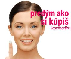 Kvalitná kozmetika. Čo urobiť pred Kúpou Kvalitná Kozmetika . Čo Urobiť Ešte Predtým, Ako Si Ju Kúpim? http://www.poradkyna.sk/kvalitna-kozmetika-ako-postupovat-pri-kupe/ Ak sa ti páči, daj PIN