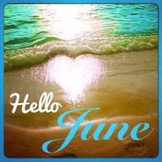 Hello June Seasons Months, Days And Months, Months In A Year, Four Seasons, Happy June, Happy Summer, Summer Time, Best Encouraging Quotes, Inspirational Quotes