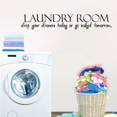 Drop Your Drawers Today Laundry & Bathroom Wall Decals, Stickers