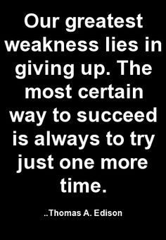 Weakness   /  giving up                      Success / try one more time!
